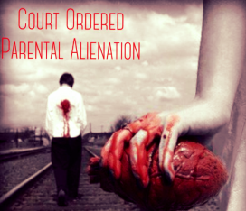 Court Ordered Parental Alienation - 2016