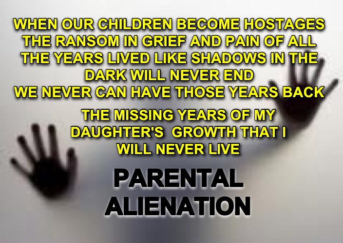 Missing Years of My Daughter Life by Parental Alienation - 2015